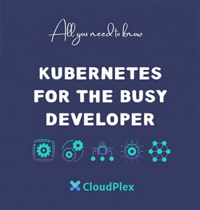 Download Free eBook: Kubernetes For The Busy Developer