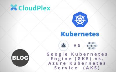 Google Kubernetes Engine (GKE) vs. Azure Kubernetes Service  (AKS)