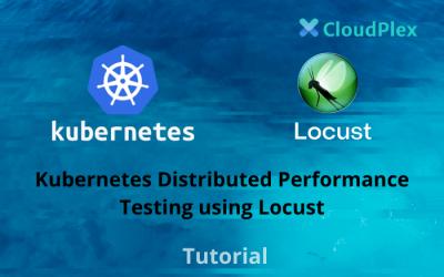 Kubernetes Distributed Performance Testing using Locust