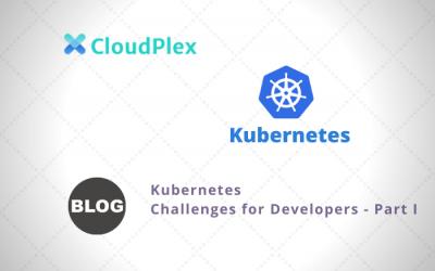 Kubernetes Challenges for Developers – Part I