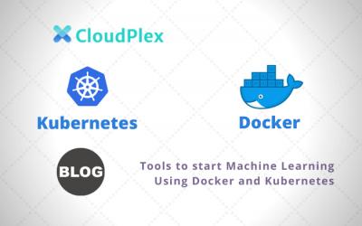 Tools to start Machine Learning Using Docker and Kubernetes